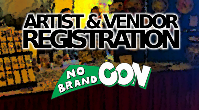 Artist and Vendor Registration for No Brand Con 2020 is Open!