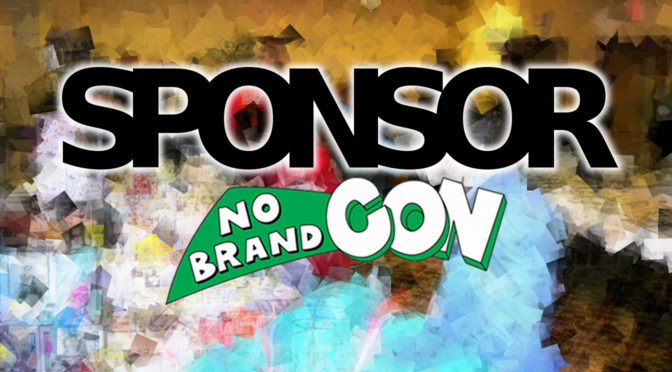 Become a Sponsor For No Brand Con 2020!