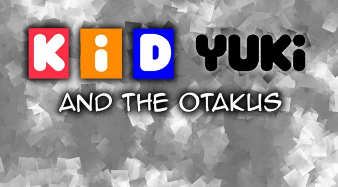 Guest Announcement: Kid Yuki and the Otakus