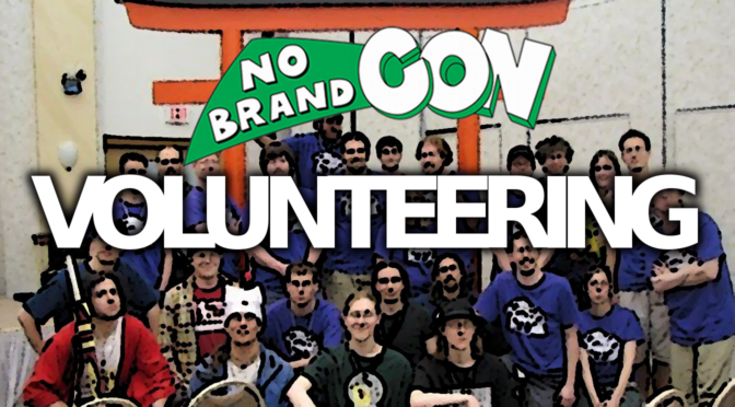 Volunteer For No Brand Con 2019!
