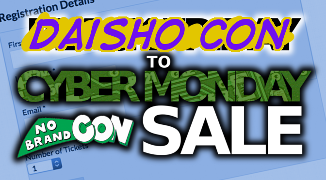 Announcing Our Daisho Con/Black Friday/Cyber Monday Sale!