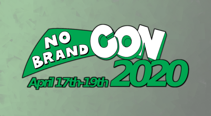 Set Your Calendars For No Brand Con 2020!