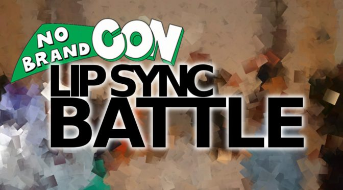 Are You Ready For No Brand Con's Lip Sync Battle?